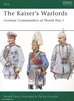 Pawly, R./Courcelle, P. (Illustr.): The Kaiser's Warlords. German Commanders of World War I