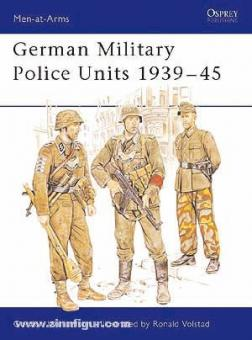 Williamson, G./Volstad, R. (Illustr.): German Military Police Units 1939-45