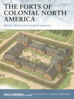 Chartrand, R./Spedialiere, D. (Illustr.): The Forts of colonial North America. British, Dutch and Swedish North America