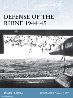 Zaloga, S. J./Hook, A. (Illustr.): Defense of the Rhine 1944-45