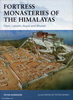 Harrison, P./Dennis, P. (Illustr.): Fortress Monasteries of the Himalayas. Tibet, Ladakh, Nepal and Bhutan