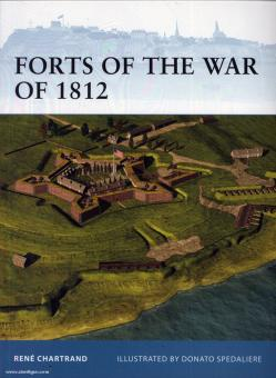 Chartrand, R./Spedaliere, D. (Illustr.): Forts of the War of 1812