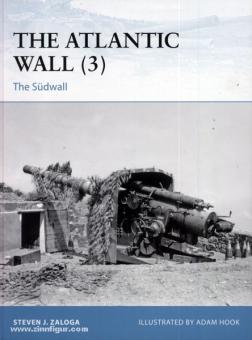 Zaloga, S. J./Hook, A. (Illustr.): The Atlantic Wall. Teil 3: The Südwall