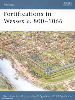 Lavelle, R./Spedaliere, D. (Illustr.): Fortifications in Wessex c. 800-1016