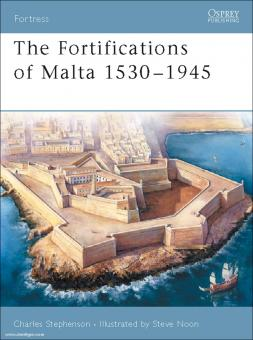 Stephenson, C./Noon, S. (Illustr.): The Fortifications of Malta 1530-1945