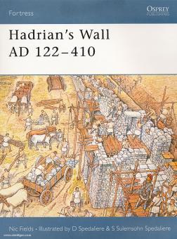 Fields, N./Spedaliere, D. (Illustr.): Hadrian's Wall AD 122-410
