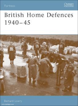 Lowry, B./Taylor, C. (Illustr.)/Boulanger, V. (Illustr.): British Home Defences 1940-45