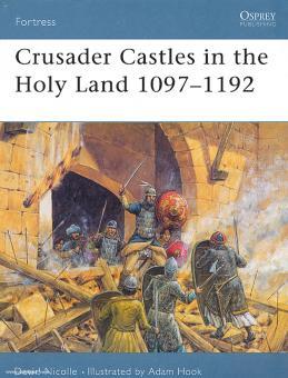 Nicolle, D./Hook, A. (Illustr.): Crusader Castles in the Holy Land. Teil 1: 1097-1192