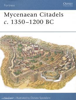 Fields, N./Spedaliere, D.: Mycenaean Citadels c. 1350-1200 BC