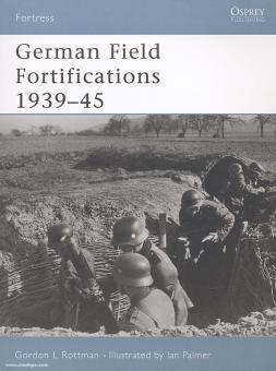 Rottman, G. L./Palmer, I. (Illustr.): German Field Fortifikations 1939-45
