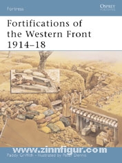 Griffith, P./Dennis, P. (Illustr.: Fortifications of the Western Front 1914-18