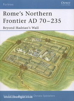 Fields, R./Spedaliere, D. (Illustr.): Rome's Northern Frontier AD 70-235. Beyond Hadrian's Wall