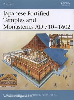 Turnbull, S./Dennis, P. (Illustr.): Japanese Fortified Monasteries AD 946-1603