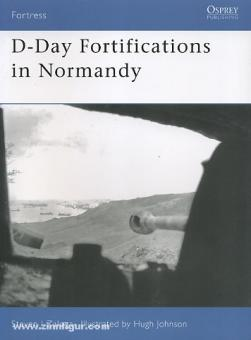 Zaloga, S. J./Johnson, H. (Illustr.): D-Day Fortifications in Normandy