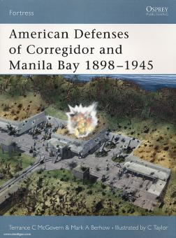 Berhow, M./McGovern, T./Taylor, C. (Illustr.): American Defenses of Corregidor and Manila Bay 1898-1945
