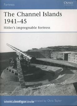 Stephenson, C./Taylor, C. (Illustr.): The Channel Islands 1941-45. Hitler´s Impregnable Fortress