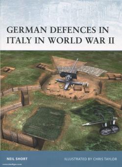 Short, N./Taylor, C. (Illustr.): German Defences in Italy in World War II