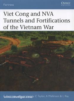 Rottman, G. L./Ray, L. (Illustr.)/Taylor, C. (Illustr.)/Mallinson, A. (Illustr.): Viet Cong and NVA Tunnels and Fortifications of the Vietnam War
