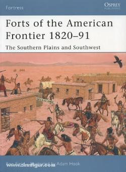 Field, R./Hook, A. (Illustr.): Forts of the American Frontier 1820-91, Teil 2: The Southern Plains and Southwest