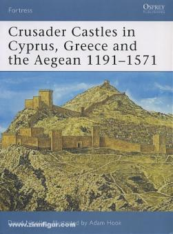 Nicolle, D./Hook, A. (Illustr.): Crusader Castles in Cyprus, Greece and the Aegean 1191-1571