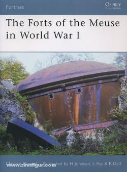 Donnell, C./Johnson, H. (Illustr.)/Ray, L. (Illustr.)/Delf, B. (Illustr.): The Forts of the Meuse in World War I