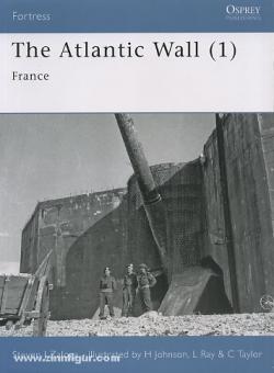 Rottman, G. L./Taylor, C. (Illustr.): The Atlantic Wall. Teil 1: France