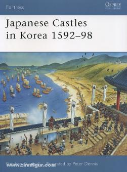 Turnbull. S./Dennis, P. (Illustr.): Japanese Castles in Korea 1592-98