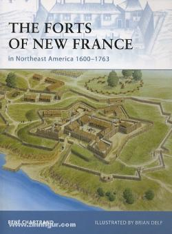 Chartrand, R./Delf, B. (Illustr.): The Forts of New France in Northeast America