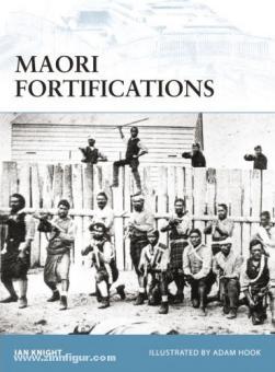Knight, I./Hook, A. (Illustr.): Maori Fortifications
