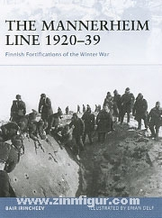 Irincheev, B./Delf, B. (Illustr.): The Mannerheim Line 1920-39. Finnish Fortifications of the Winter War