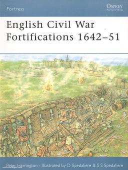 Harrington, P./Spedaliere, D. (Illustr.): English Civil War Fortifications 1642-51