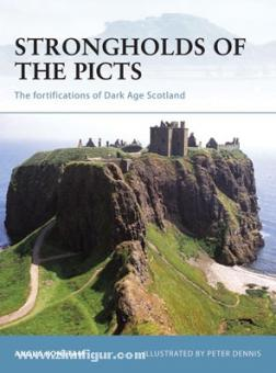 Konstam, A./Dennis, P. (Illustr.): Strongholds of the Picts. The fortifications of Dark Age Scotland