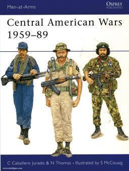 Jurado, C. C.Thomas, N./McCouaing, S. (Illustr.): Central American Wars 1959-1989