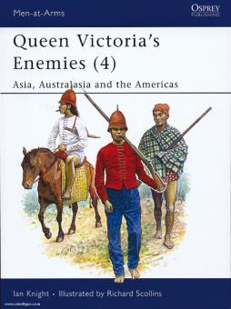 Knight, I./Scollins, R. (Illustr.): Queen Victoria's Enemies. Teil 4: Asia and Australasia and the Americas