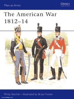 Katcher, P./Fosten, B. (Illustr.): The American War 1812-14