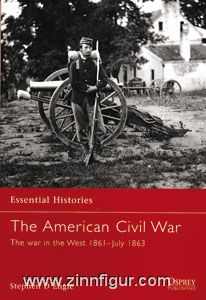 Engle, S. D.: Essential Histories. The American Civil War Teil 2: The War in the West 1861 - July 1863