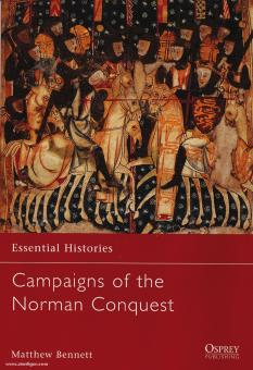 Bennett, M.: Essential Histories. Campaigns of the Norman Conquest
