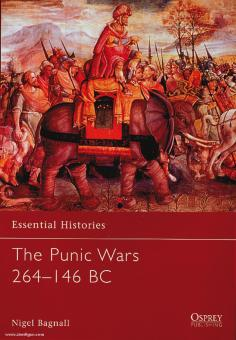 Bagnall, N.: Essential Histories. The Punic Wars 264-146 BC