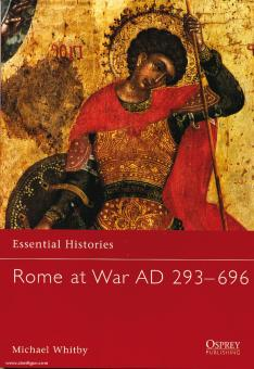 Whitby, M.: Essential Histories. Rome at War AD 293-696