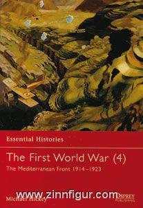 Hickey, M.: Essential Histories - The First World War. Teil 4:  The Mediterranean Front 1914-1923