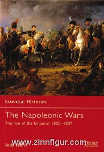 Fisher, T.: Essential Histories. The Napoleonic Wars. Teil 1: The rise of the Emperor 1805-1807