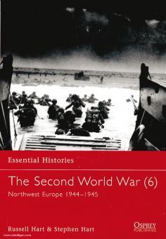 Hart, R./Hart, S.: Essential Histories. The Second World War. Teil 6: Northwest Europe 1944-45