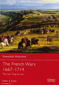 Lynn, J. A.: Essential Histories. The French Wars 1667-1714 The Sun King at War