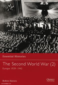 Havers, R.: Essential Histories - The Second World War Teil 2: Europe 1939-1943