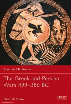 Souza, P. de: Essential Histories. The Greek and Persian Wars 499-386 BC