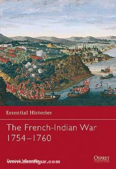 Marston, D.: Essential Histories. The French-Indian War 1754-1760