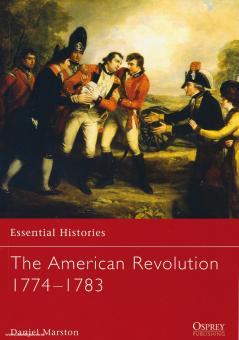 Marston, D.: Essential Histories. The American Revolution 1774-1783
