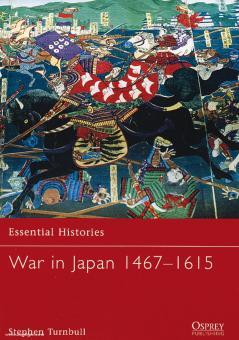 Turnbull, S.: Essential Histories. War in Japan 1467-1615