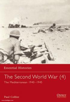 Collier, P.: Essential Histories. The Second World War. Teil 4: The Mediterranean 1940-1945