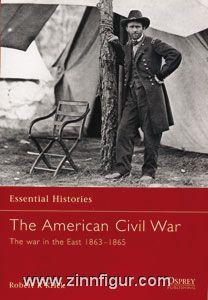 Krick, R. K.: Essential Histories. The American Civil War. Teil 3: The war in the East 1863-1865